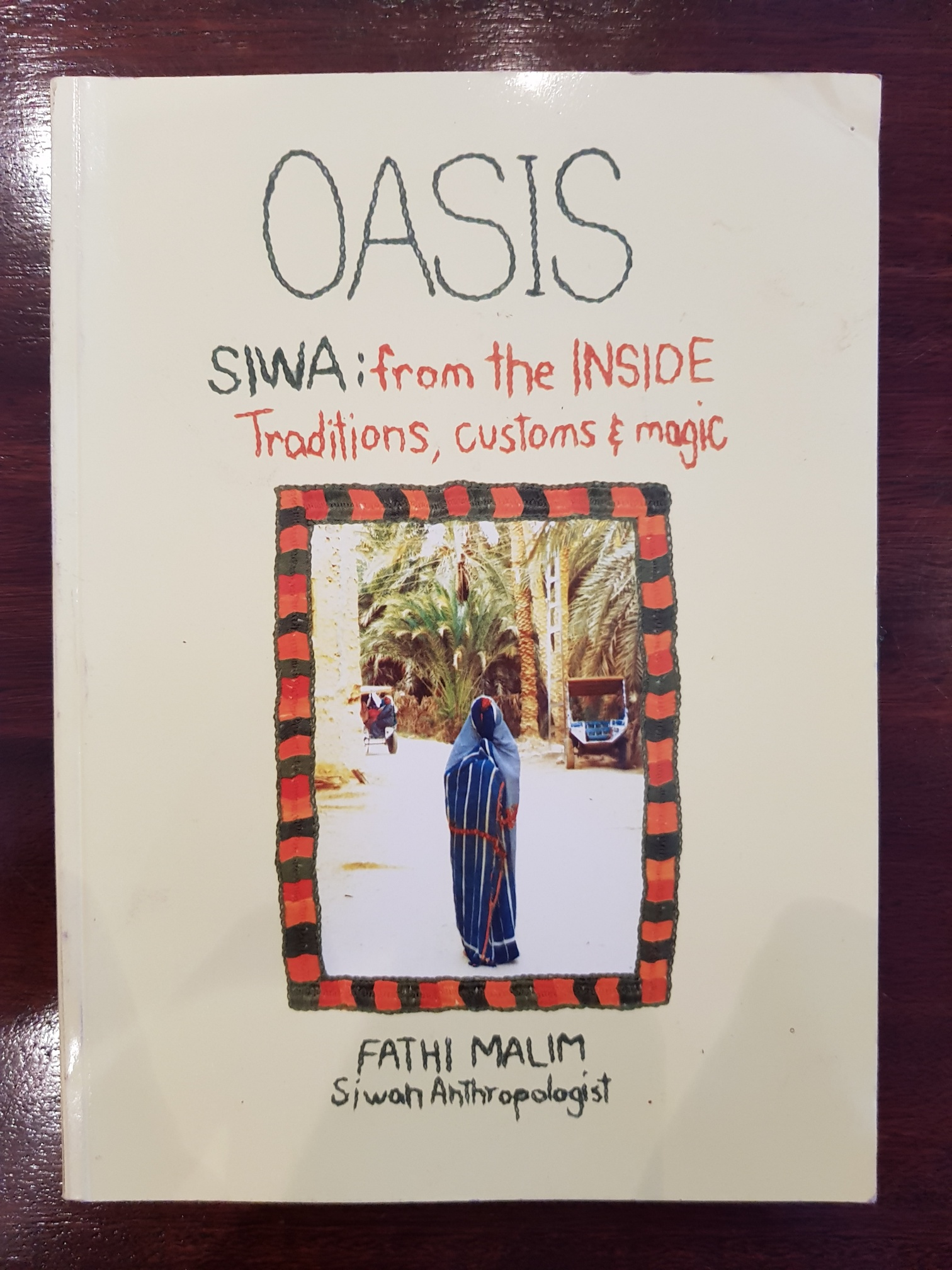 OASIS Siwa: From the Inside: Traditions, Customs & Magic